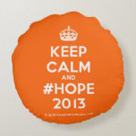 [Crown] keep calm and #hope 2013  Round Throw Pillow Round Pillow