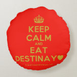 [Crown] keep calm and eat destinay♥  Round Throw Pillow Round Pillow