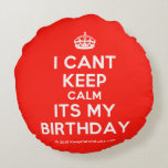 [Crown] i cant keep calm its my birthday  Round Throw Pillow Round Pillow