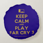 [Computer] keep calm and play far cry 3  Round Throw Pillow Round Pillow