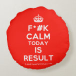 [Crown] f*#k calm today is result  Round Throw Pillow Round Pillow