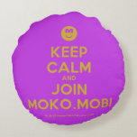 [Smile] keep calm and join moko.mobi  Round Throw Pillow Round Pillow