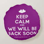 [Two hearts] keep calm and we will be back soon  Round Throw Pillow Round Pillow