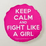 keep calm and fight like a girl  Round Throw Pillow Round Pillow