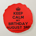 [Crown] keep calm my birthday august 3rd  Round Throw Pillow Round Pillow