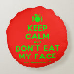 [Cutlery and plate] keep calm and don't eat my face  Round Throw Pillow Round Pillow
