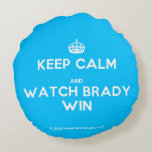 [Crown] keep calm and watch brady win  Round Throw Pillow Round Pillow