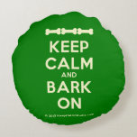 [Dogs bone] [Dogs bone] [Dogs bone] keep calm and bark on  Round Throw Pillow Round Pillow