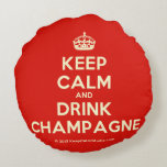 [Crown] keep calm and drink champagne  Round Throw Pillow Round Pillow