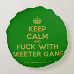 [Crown] keep calm and fuck with skeeter gang  Round Throw Pillow Round Pillow