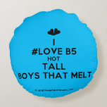 [Two hearts] i #love b5 hot tall boys that melt  Round Throw Pillow Round Pillow