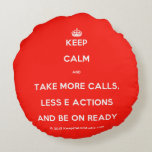 [Crown] keep calm and take more calls, less e actions and be on ready  Round Throw Pillow Round Pillow