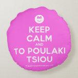 [Smile] keep calm and to poulaki tsiou  Round Throw Pillow Round Pillow