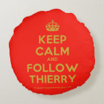 [Crown] keep calm and follow thierry  Round Throw Pillow Round Pillow