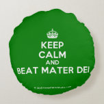 [Crown] keep calm and beat mater dei  Round Throw Pillow Round Pillow
