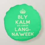 [Crown] bly kalm dis amper lang- naweek  Round Throw Pillow Round Pillow