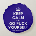 [Crown] keep calm and go fuck yourself  Round Throw Pillow Round Pillow