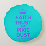 [Knitting crown] faith trust and pixie dust  Round Throw Pillow Round Pillow