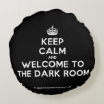 [Crown] keep calm and welcome to the dark room  Round Throw Pillow Round Pillow