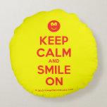 [Smile] keep calm and smile on  Round Throw Pillow Round Pillow