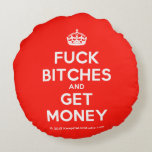 [Crown] fuck bitches and get money  Round Throw Pillow Round Pillow