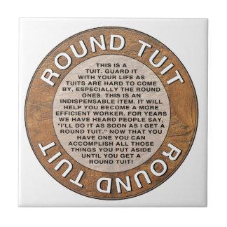 Round Tuit Ceramic Tile
