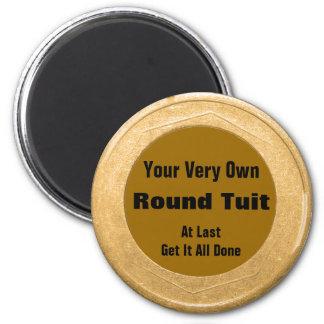 Round Tuit Fridge Magnet