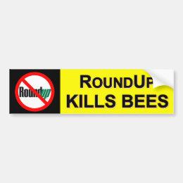 RoundUp Kills Bees bumper sticker