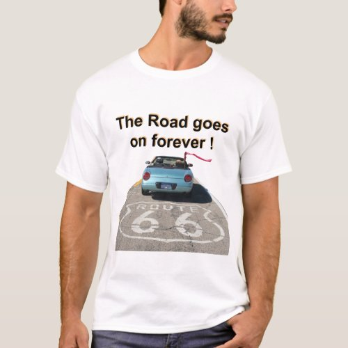 Route 66 _ The Road Goes On Forever _ Dark Text T_Shirt