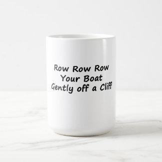 Row Row Row Your Boat Gently Off a Cliff Coffee Mug