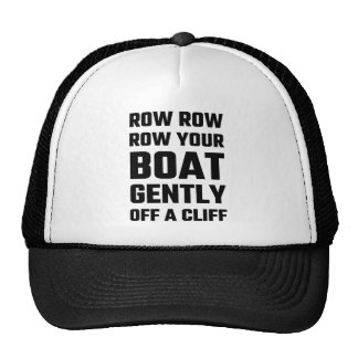 Row, Row, Row Your Boat Gently Off a Cliff Trucker Hat