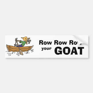 Row Row Row your Goat Fun Design Bumper Sticker