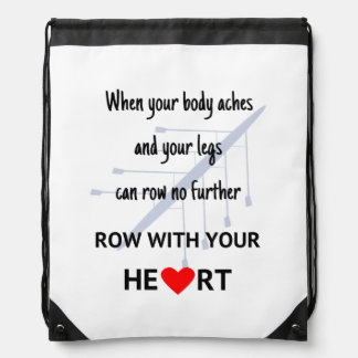 Row with your heart motivation drawstring backpack