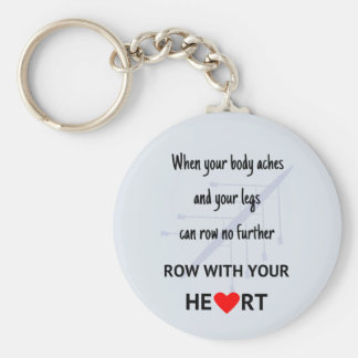 Row with your heart motivational basic round button keychain