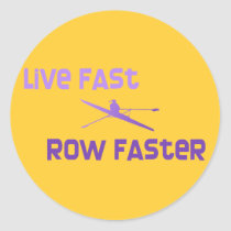 RowChick Live Fast Row Faster Classic Round Sticker
