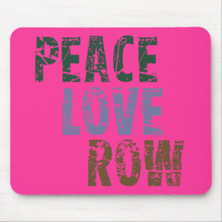 RowChick Peace Love Rowing Mouse Pad