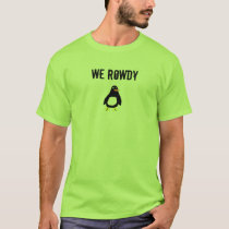Rowdy Penguin T-Shirt
