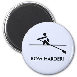 Rowers de motivación más duros de la fila imán redondo 5 cm