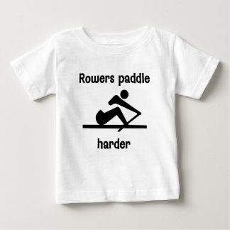 Rowers Paddle Harder (2) Baby T-Shirt