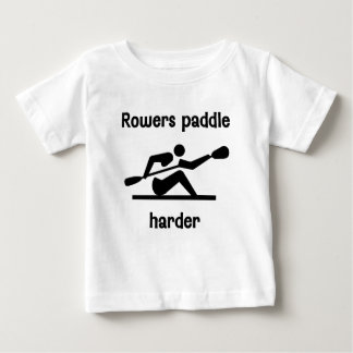 Rowers Paddler Harder Baby T-Shirt