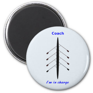Rowing coach in charge 2 inch round magnet