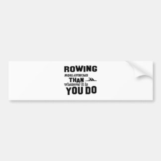 Rowing  more awesome bumper stickers