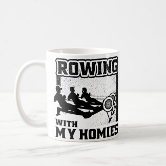 Rowing with My Homies - Favorite Rower Coffee Coffee Mug