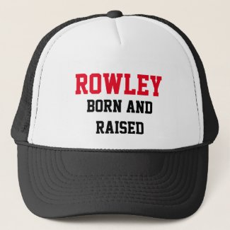 Rowley Born and Raised Trucker Hat