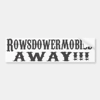 Rowsdowermobile AWAY!!! Bumper Sticker