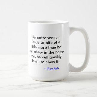 Roy Ash Entrepenur Quote Coffee Mug