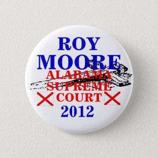 Roy Moore Supreme Court 2012 Pinback Button
