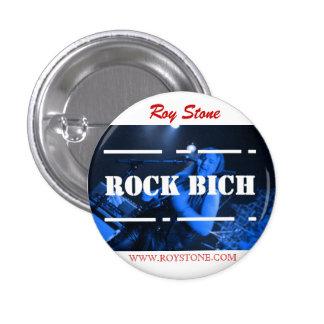ROY STONE ROCK BICH BADGE 1 INCH ROUND BUTTON