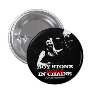 ROY STONE ROCK IN CHAINS BADGE BUTTON