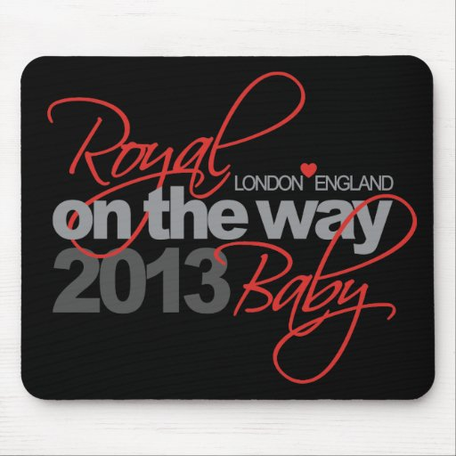 Royal Baby On the Way 2013 Mousepads